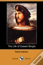 Life Of Cesare Borgia (Dodo Press)