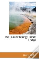Life Of George Cabot Lodge