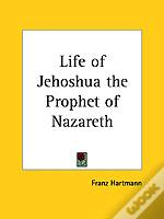 Life Of Jehoshua The Prophet Of Nazareth