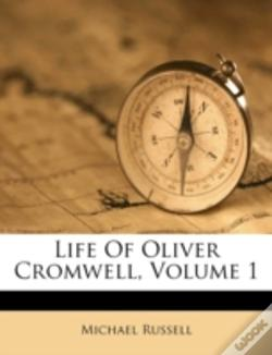 Wook.pt - Life Of Oliver Cromwell, Volume 1
