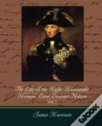 Life Of The Right Honourable Horatio Lord Viscount Nelson, Vol. I (Of 2)
