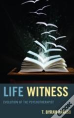 Life Witness Evolution Of The