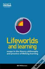 Lifeworlds And Learning