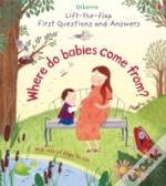 Lift-The-Flap First Questions & Answers Where Do Babies Come From?