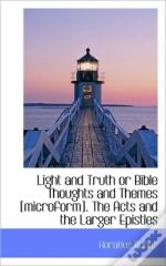 Light And Truth Or Bible Thoughts And Th