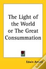 Light Of The World Or The Great Consummation