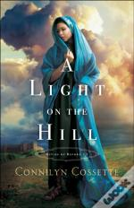Light On The Hill (Cities Of Refuge Book #1)