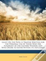 Light On The Path: A Treatise Written Fo