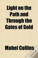 Light On The Path And Through The Gates