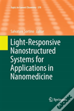 Light-Responsive Nanostructured Systems For Applications In Nanomedicine