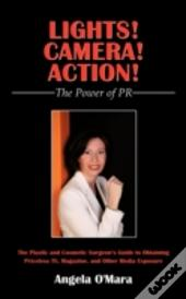 Lights! Camera! Action! The Power Of Pr: