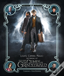 Lights, Camera, Magic! - The Making Of Fantastic Beasts: The Crimes Of Grindelwald
