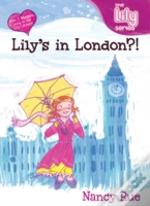 Lily'S In London?