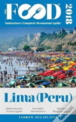 Lima (Peru) - 2018 - The Food Enthusiast'S Complete Restaurant Guide