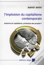 L'Implosion Du Capitalisme Contemporain.