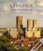 Lincoln Cathedral A Journey From Past To