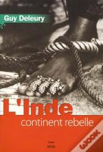 L'Inde, Continent Rebelle