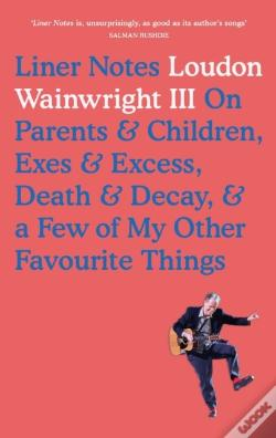 Wook.pt - Liner Notes On Parents, Children, Exes, Excess, Decay & A Few More Of My Favourite Things