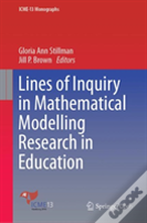 Lines Of Inquiry In Mathematical Modelling Research In Education