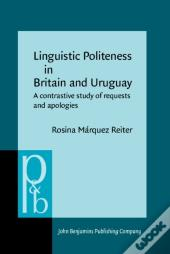Linguistic Politeness In Britain And Uruguay