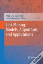 Link Mining: Models, Algorithms, And App