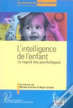 L'Intelligence De L'Enfant ; Le Regard Des Psychologues