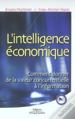 L'Intelligence Economique ; Comment Donner De La Valeur Concurrentielle A L'Information ?