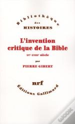 L'Invention Critique De La Bible ; Xv-Xviii Siècle
