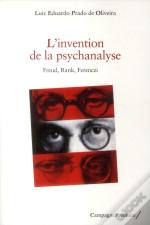 L'Invention De La Psychanalyse ; Freud, Rank, Ferenczi