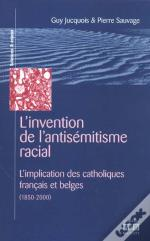 L'Invention De L'Antisemitisme Racial