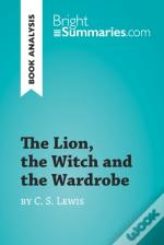 Lion, The Witch And The Wardrobe By C. S. Lewis (Book Analysis)