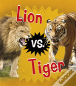 Lion Vs. Tiger