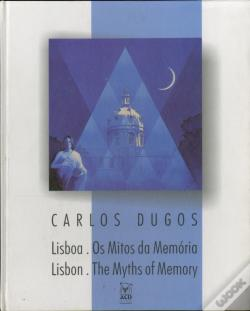Wook.pt - Lisboa: os Mitos da Memória / Lisbon: the Myths of Memory