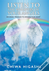 Listen To The Whispers Of Your Angels