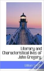 Literary And Characteristical Lives Of J
