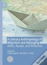 Literary Anthropology Of Migration And Belonging
