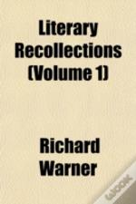 Literary Recollections (Volume 1)