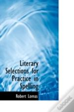 Literary Selections For Practice In Spelling