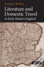 Literature And Domestic Travel In Early Modern England
