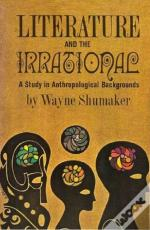Literature And The Irrational; A Study In Anthropological Backgrounds
