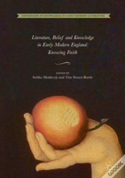 Wook.pt - Literature, Belief And Knowledge In Early Modern England