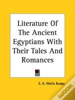 Literature Of The Ancient Egyptians With Their Tales And Romances