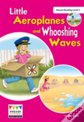 Little Aeroplanes & Whooshing Waves Shar