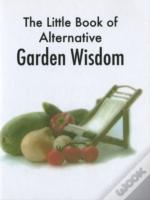 Little Book Of Alternative Garden Wisdom