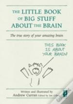 Little Book Of Big Stuff About The Brain