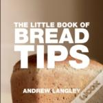 Little Book Of Bread Tips
