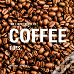 Little Book Of Coffee Tips The