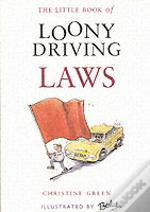 LITTLE BOOK OF LOONY DRIVING LAWS