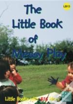 Little Book Of Messy Play
