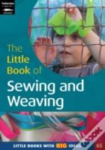 Little Book Of Sewing, Weaving And Fabric Work